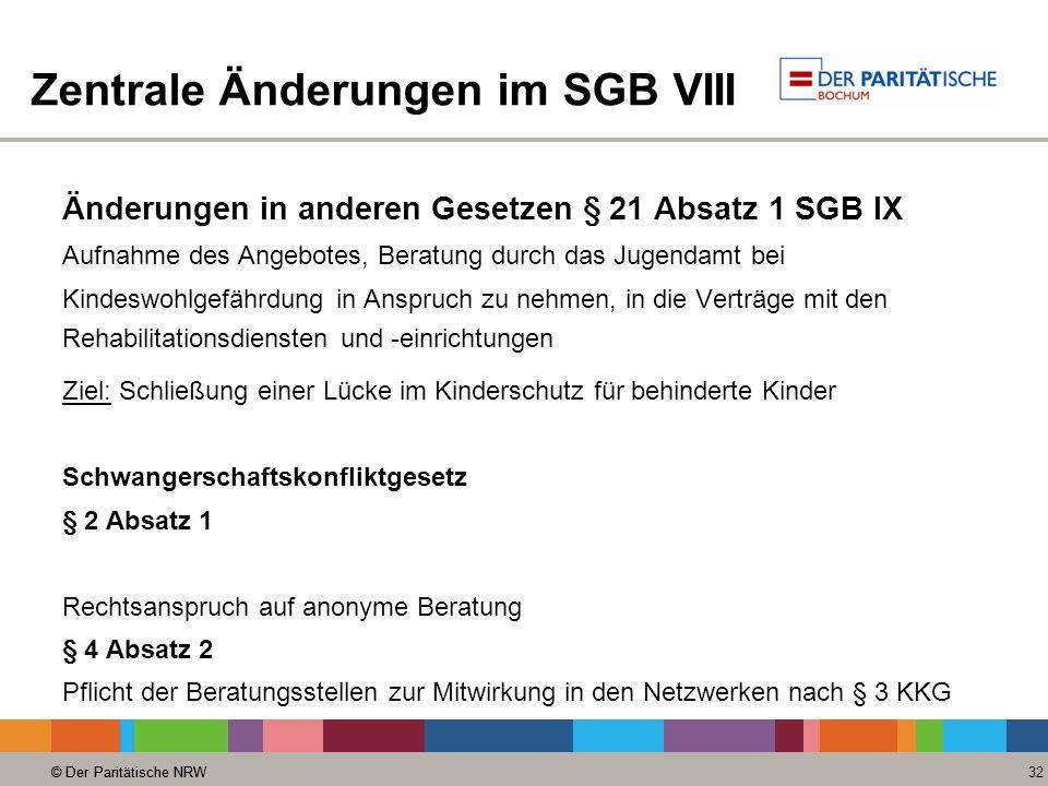 © Der Paritätische NRW 32 © Der Paritätische NRW Zentrale Änderungen im SGB VIII Änderungen in anderen Gesetzen § 21 Absatz 1 SGB IX Aufnahme des Ange