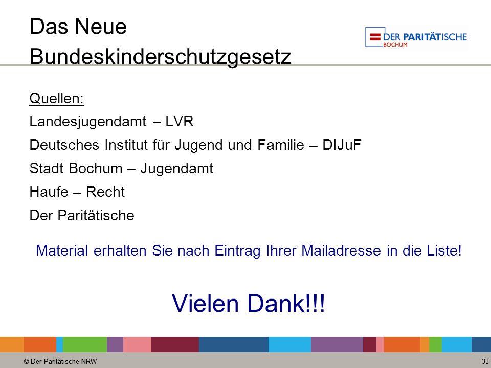 © Der Paritätische NRW 33 © Der Paritätische NRW Das Neue Bundeskinderschutzgesetz Quellen: Landesjugendamt – LVR Deutsches Institut für Jugend und Fa