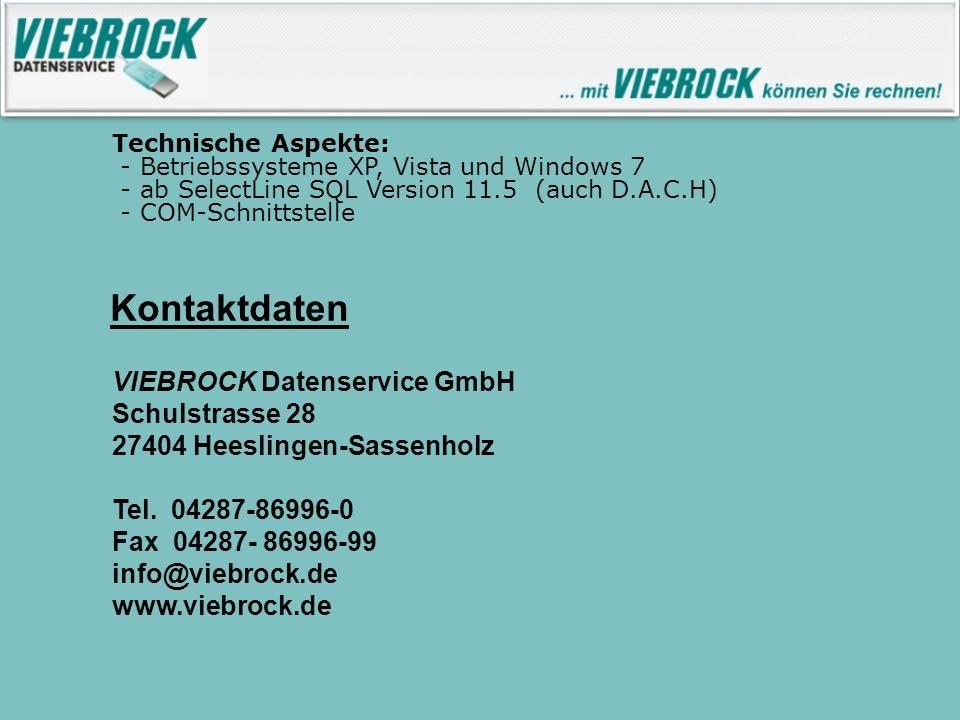 Kontaktdaten VIEBROCK Datenservice GmbH Schulstrasse 28 27404 Heeslingen-Sassenholz Tel. 04287-86996-0 Fax 04287- 86996-99 info@viebrock.de www.viebro