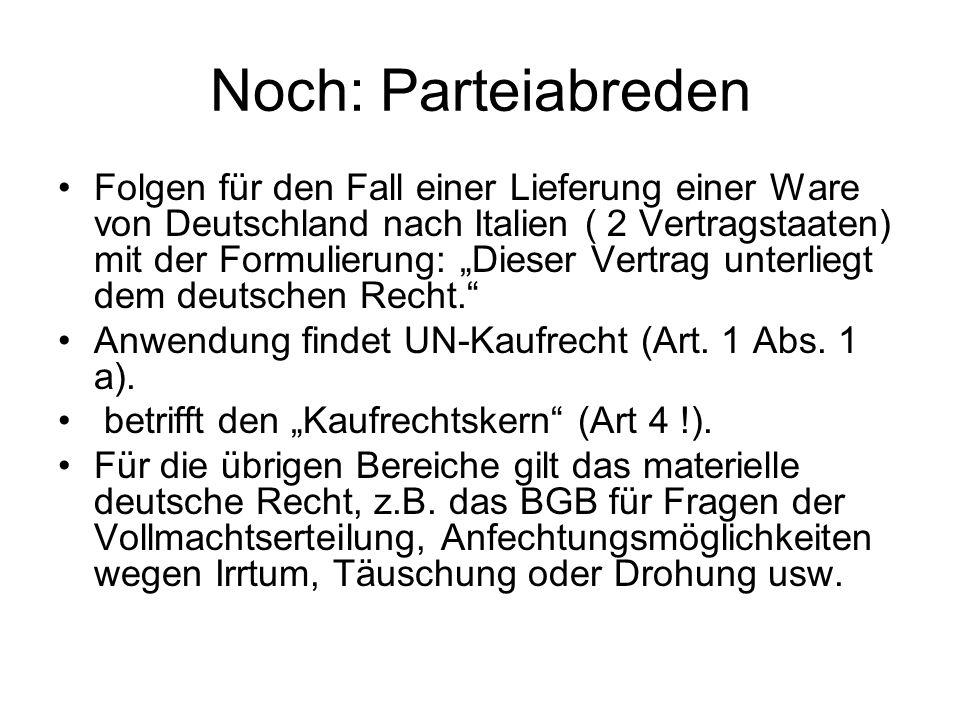 Noch: Parteiabreden Folgen für den Fall einer Lieferung einer Ware von Deutschland nach Italien ( 2 Vertragstaaten) mit der Formulierung: Dieser Vertr