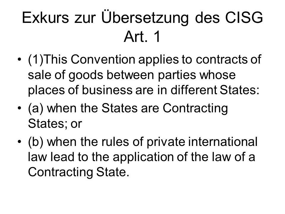 Noch: Parteiabreden Folgen für den Fall einer Lieferung einer Ware von Deutschland nach Italien ( 2 Vertragstaaten) mit der Formulierung: Dieser Vertrag unterliegt dem deutschen Recht.