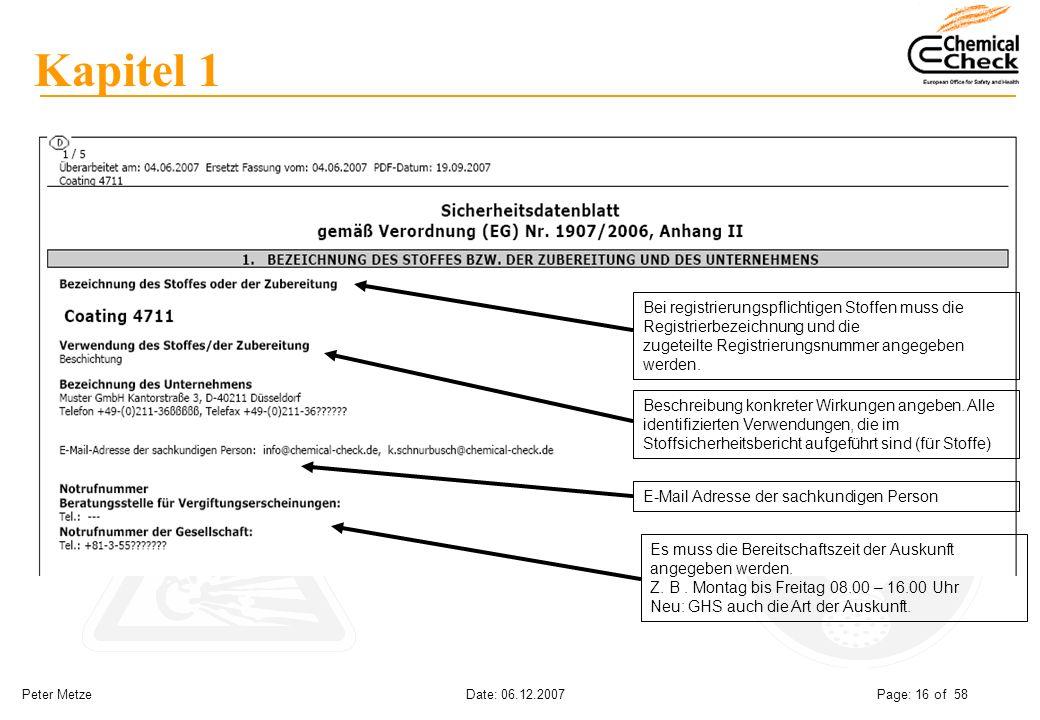 Peter Metze Date: 06.12.2007 Page: 16 of 58 Kapitel 1 Bei registrierungspflichtigen Stoffen muss die Registrierbezeichnung und die zugeteilte Registri