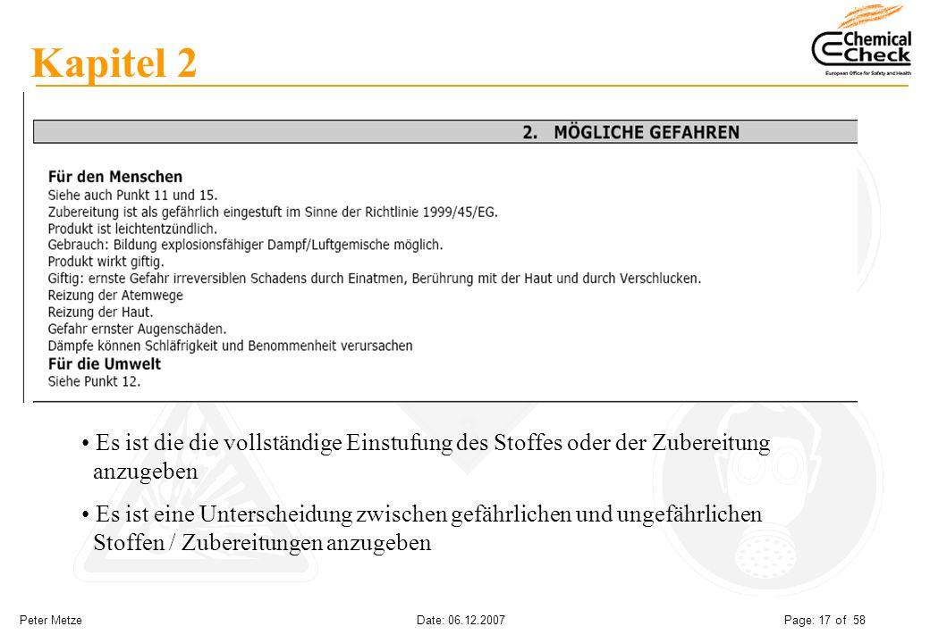 Peter Metze Date: 06.12.2007 Page: 17 of 58 Kapitel 2 Es ist die die vollständige Einstufung des Stoffes oder der Zubereitung anzugeben Es ist eine Un