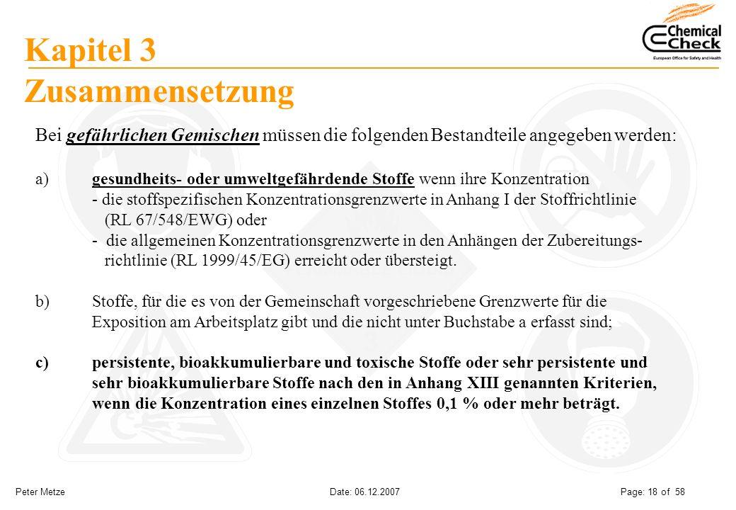Peter Metze Date: 06.12.2007 Page: 18 of 58 Kapitel 3 Zusammensetzung Bei gefährlichen Gemischen müssen die folgenden Bestandteile angegeben werden: a