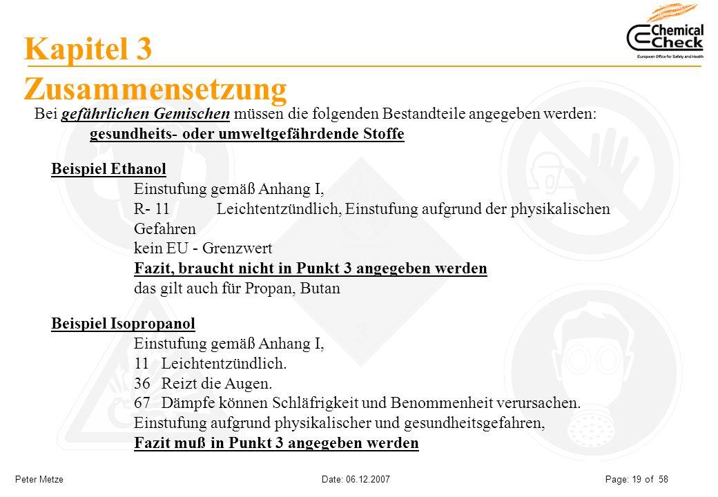 Peter Metze Date: 06.12.2007 Page: 19 of 58 Kapitel 3 Zusammensetzung Bei gefährlichen Gemischen müssen die folgenden Bestandteile angegeben werden: g