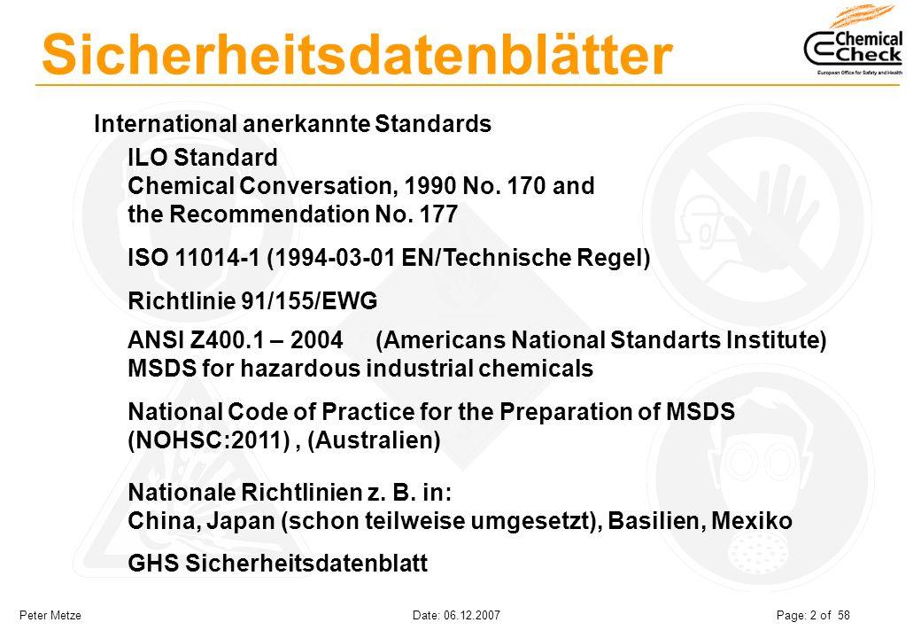 Peter Metze Date: 06.12.2007 Page: 2 of 58 Sicherheitsdatenblätter International anerkannte Standards ILO Standard Chemical Conversation, 1990 No. 170