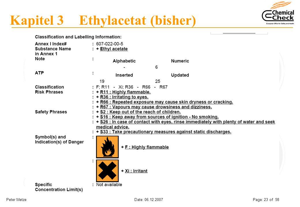 Peter Metze Date: 06.12.2007 Page: 23 of 58 Kapitel 3 Ethylacetat (bisher)