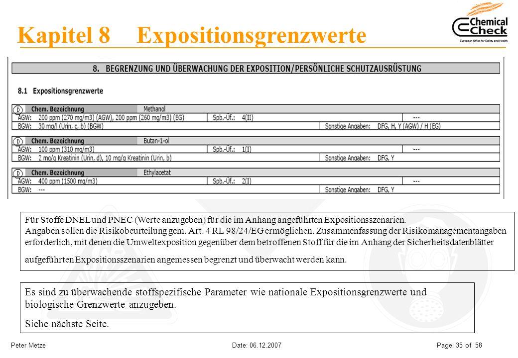 Peter Metze Date: 06.12.2007 Page: 35 of 58 Kapitel 8 Expositionsgrenzwerte Es sind zu überwachende stoffspezifische Parameter wie nationale Expositio
