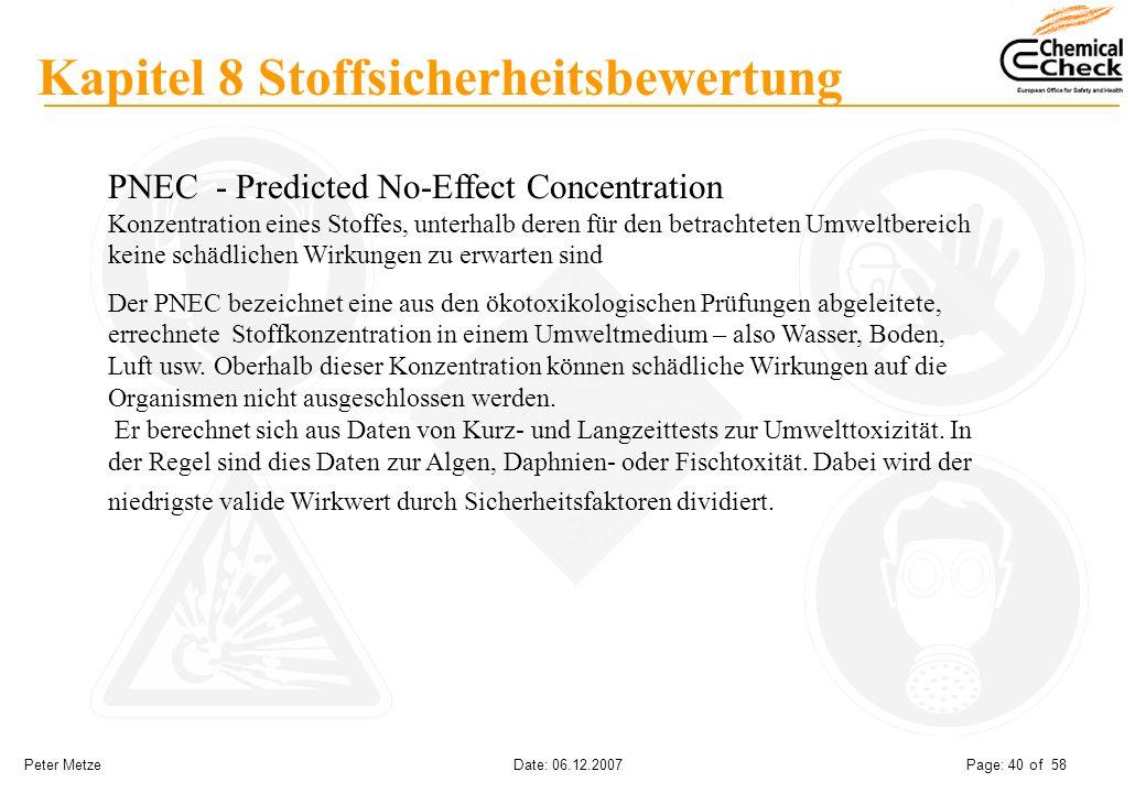 Peter Metze Date: 06.12.2007 Page: 40 of 58 Kapitel 8 Stoffsicherheitsbewertung PNEC - Predicted No-Effect Concentration Konzentration eines Stoffes,