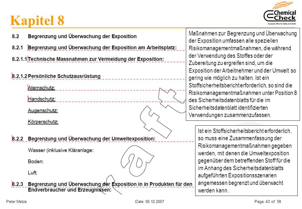 Peter Metze Date: 06.12.2007 Page: 43 of 58 Kapitel 8 Maßnahmen zur Begrenzung und Überwachung der Exposition umfassen alle speziellen Risikomanagemen