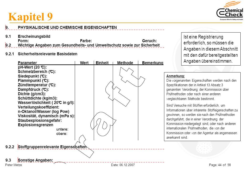 Peter Metze Date: 06.12.2007 Page: 44 of 58 Kapitel 9 Ist eine Registrierung erforderlich, so müssen die Angaben in diesem Abschnitt mit den dafür ber
