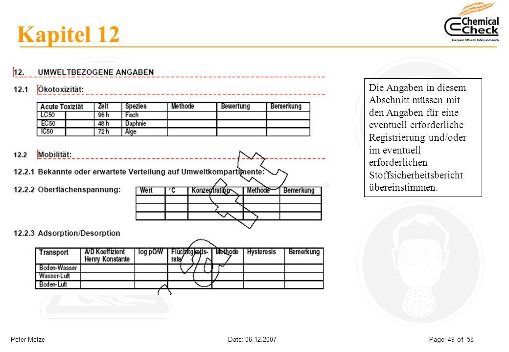 Peter Metze Date: 06.12.2007 Page: 49 of 58 Kapitel 12 Die Angaben in diesem Abschnitt müssen mit den Angaben für eine eventuell erforderliche Registr