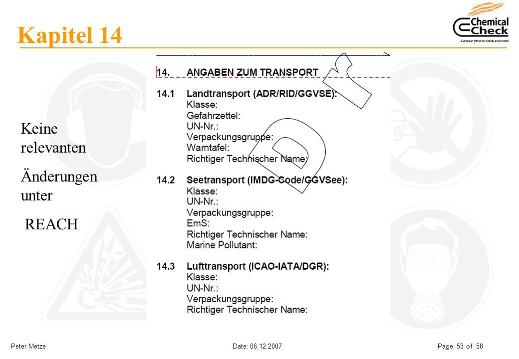 Peter Metze Date: 06.12.2007 Page: 53 of 58 Kapitel 14 Keine relevanten Änderungen unter REACH