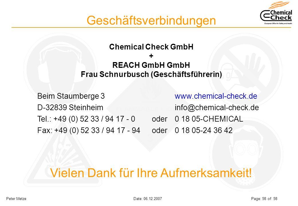 Peter Metze Date: 06.12.2007 Page: 58 of 58 Geschäftsverbindungen Chemical Check GmbH + REACH GmbH GmbH Frau Schnurbusch (Geschäftsführerin) Beim Stau
