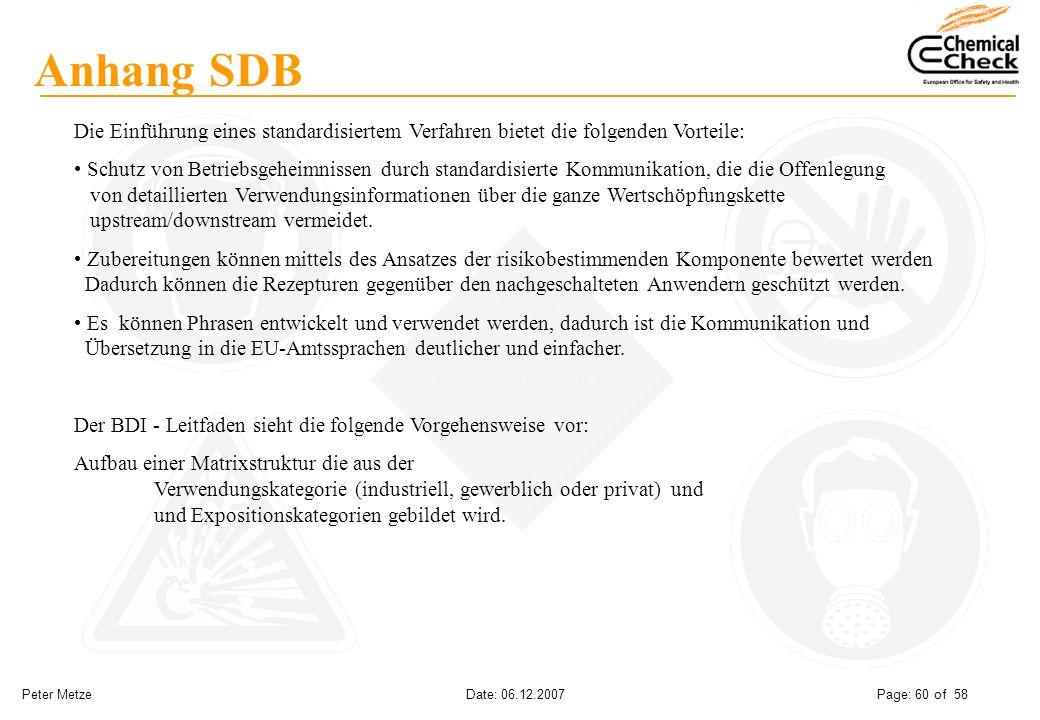 Peter Metze Date: 06.12.2007 Page: 60 of 58 Anhang SDB Die Einführung eines standardisiertem Verfahren bietet die folgenden Vorteile: Schutz von Betri