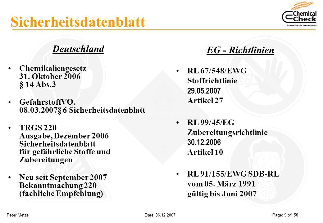 Peter Metze Date: 06.12.2007 Page: 9 of 58 Sicherheitsdatenblatt Deutschland Chemikaliengesetz 31. Oktober 2006 § 14 Abs.3 GefahrstoffVO. 08.03.2007§
