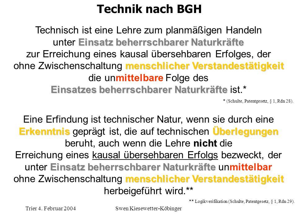 Trier 4. Februar 2004Swen Kiesewetter-Köbinger Technisch ist eine Lehre zum planmäßigen Handeln Einsatz beherrschbarer Naturkräfte unter Einsatz beher