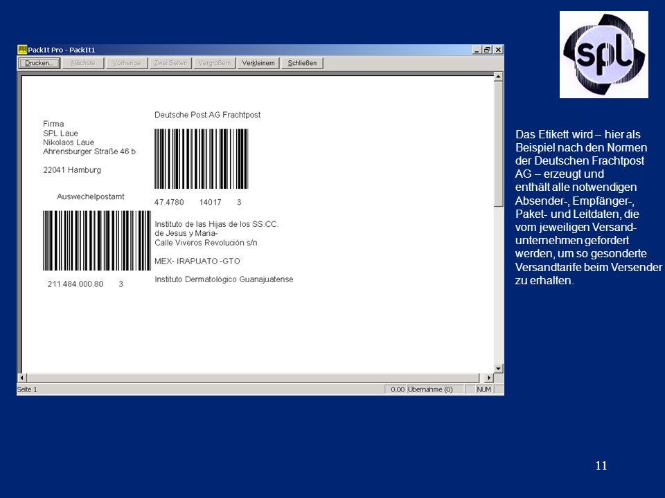 11 Das Etikett wird – hier als Beispiel nach den Normen der Deutschen Frachtpost AG – erzeugt und enthält alle notwendigen Absender-, Empfänger-, Pake