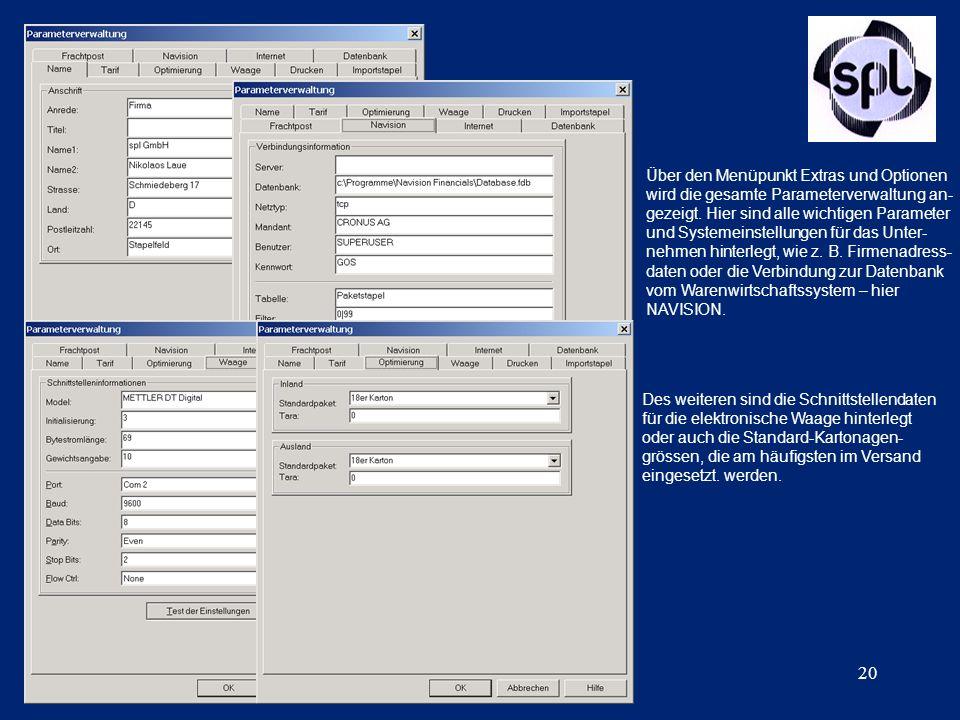 20 Über den Menüpunkt Extras und Optionen wird die gesamte Parameterverwaltung an- gezeigt. Hier sind alle wichtigen Parameter und Systemeinstellungen