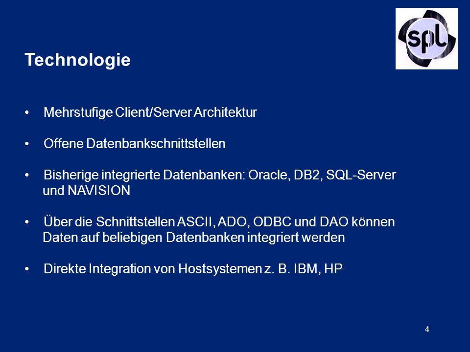 4 Technologie Mehrstufige Client/Server Architektur Offene Datenbankschnittstellen Bisherige integrierte Datenbanken: Oracle, DB2, SQL-Server und NAVI