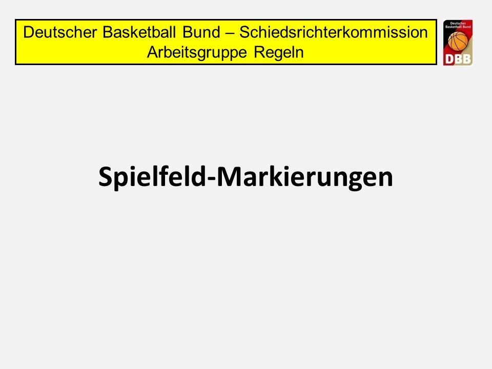Spielfeld-Markierungen Deutscher Basketball Bund – Schiedsrichterkommission Arbeitsgruppe Regeln