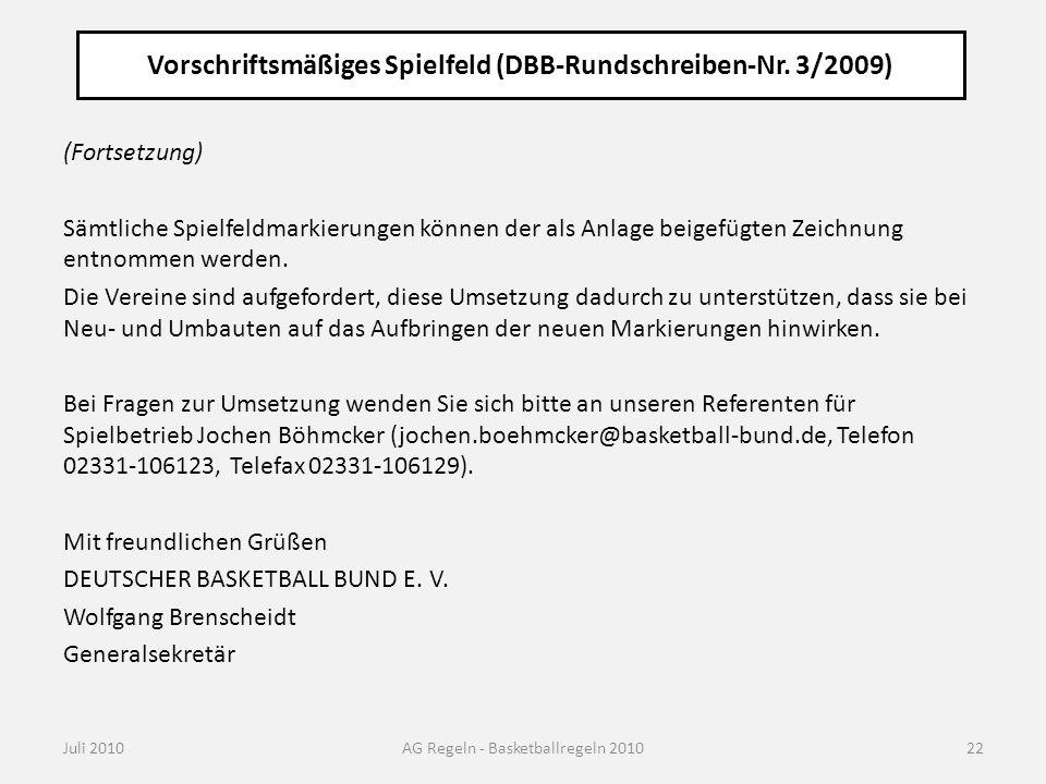 Vorschriftsmäßiges Spielfeld (DBB-Rundschreiben-Nr. 3/2009) Juli 2010AG Regeln - Basketballregeln 2010 (Fortsetzung) Sämtliche Spielfeldmarkierungen k