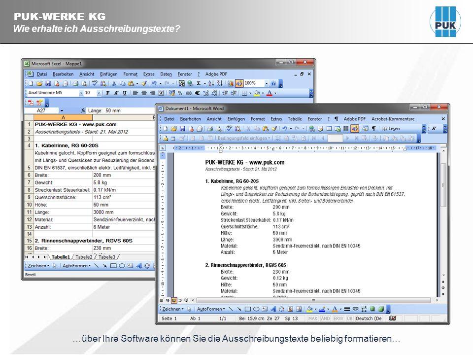 PUK-WERKE KG Wie erhalte ich Ausschreibungstexte? …über Ihre Software können Sie die Ausschreibungstexte beliebig formatieren…
