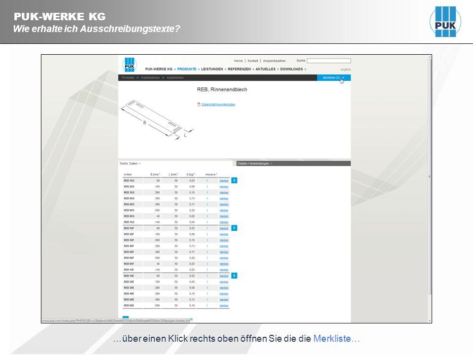PUK-WERKE KG Wie erhalte ich Ausschreibungstexte? …über einen Klick rechts oben öffnen Sie die die Merkliste…