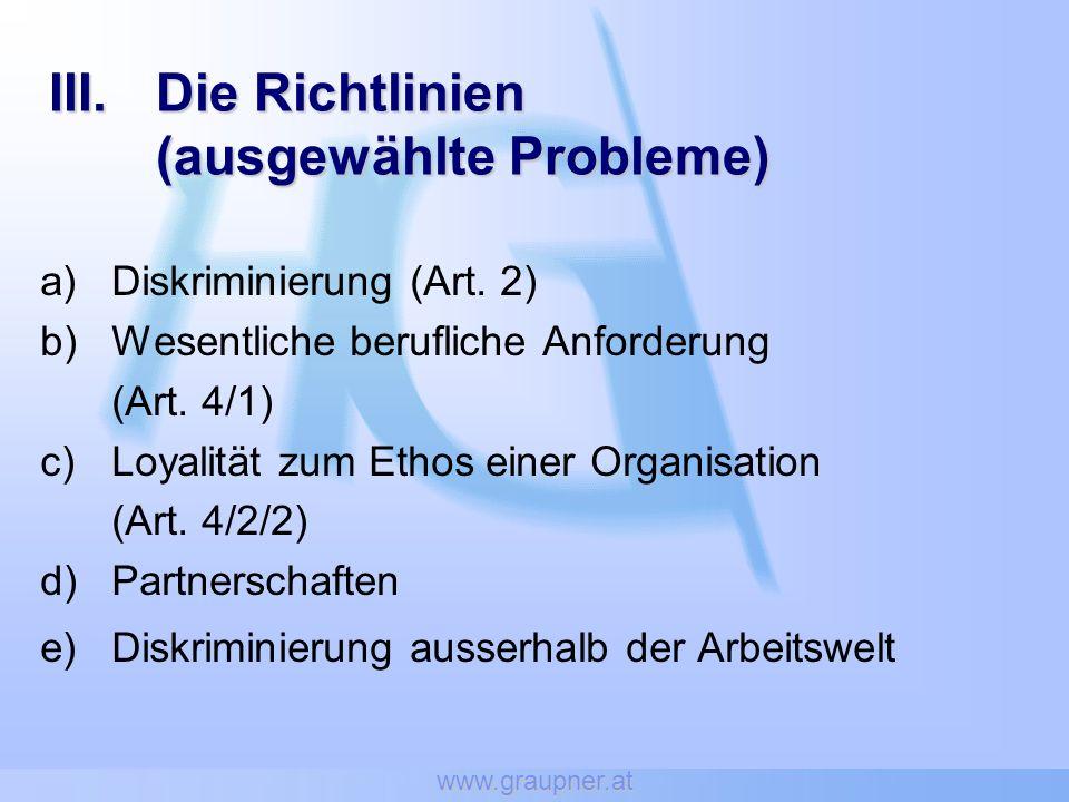 www.graupner.at III. Die Richtlinien (ausgewählte Probleme) a)Diskriminierung (Art.