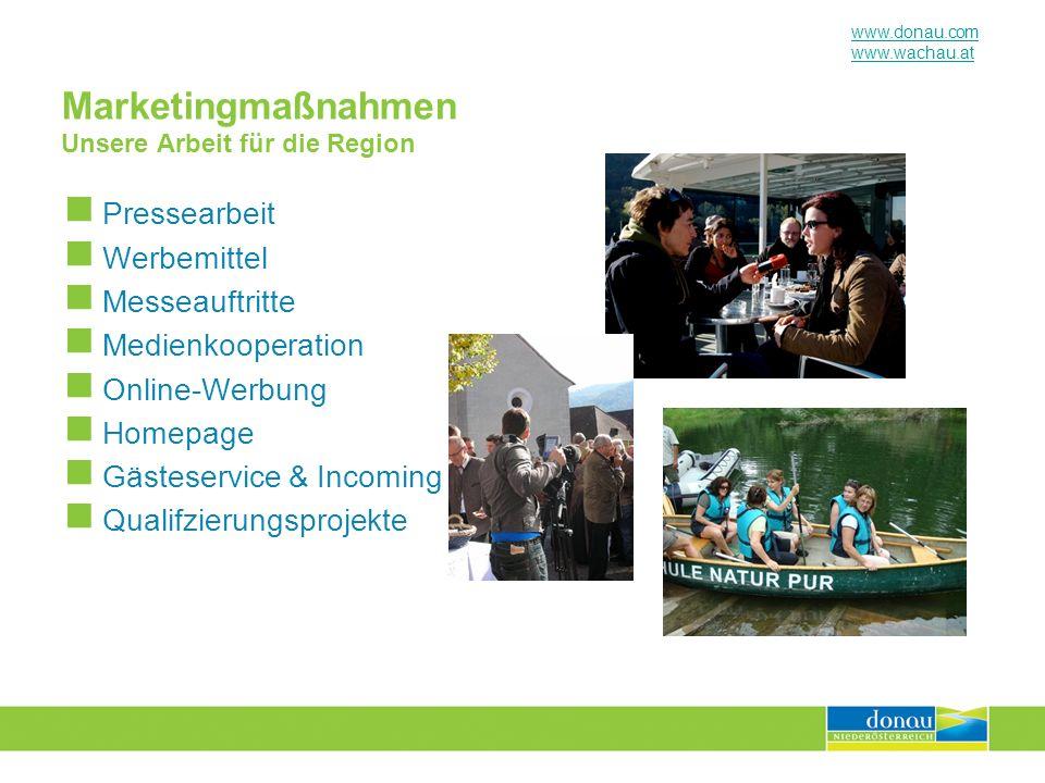 www.donau.com www.wachau.at Marketingmaßnahmen Unsere Arbeit für die Region Pressearbeit Werbemittel Messeauftritte Medienkooperation Online-Werbung H