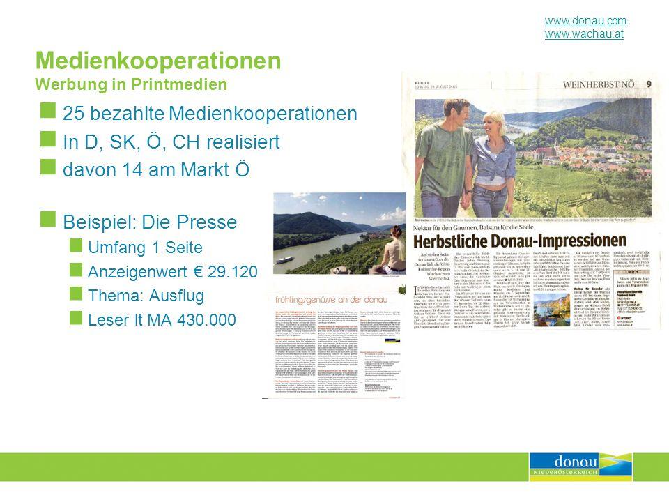 www.donau.com www.wachau.at 25 bezahlte Medienkooperationen In D, SK, Ö, CH realisiert davon 14 am Markt Ö Beispiel: Die Presse Umfang 1 Seite Anzeige