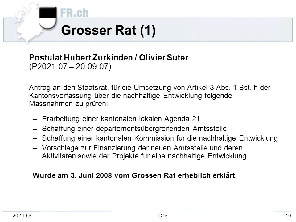 20.11.08 FGV 10 Grosser Rat (1) Postulat Hubert Zurkinden / Olivier Suter (P2021.07 – 20.09.07) Antrag an den Staatsrat, für die Umsetzung von Artikel