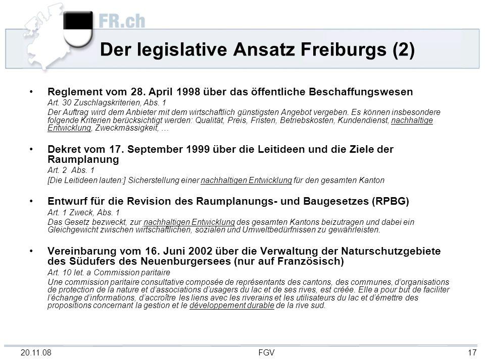 20.11.08 FGV 17 Der legislative Ansatz Freiburgs (2) Reglement vom 28. April 1998 über das öffentliche Beschaffungswesen Art. 30 Zuschlagskriterien, A