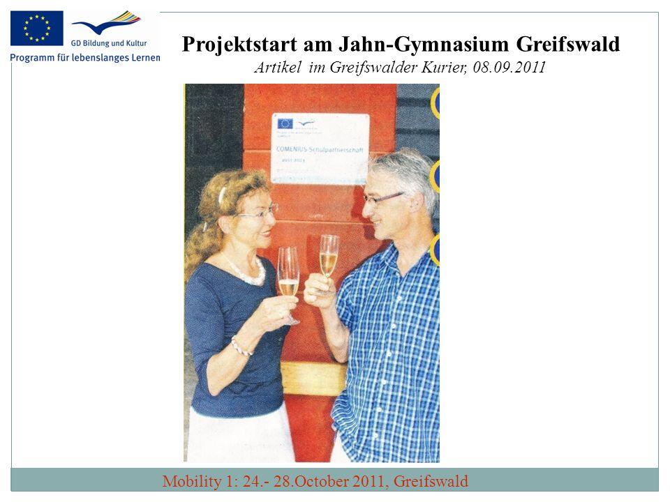Mobility 1: 24.- 28.October 2011, Greifswald Projektstart am Jahn-Gymnasium Greifswald Artikel im Greifswalder Kurier, 08.09.2011