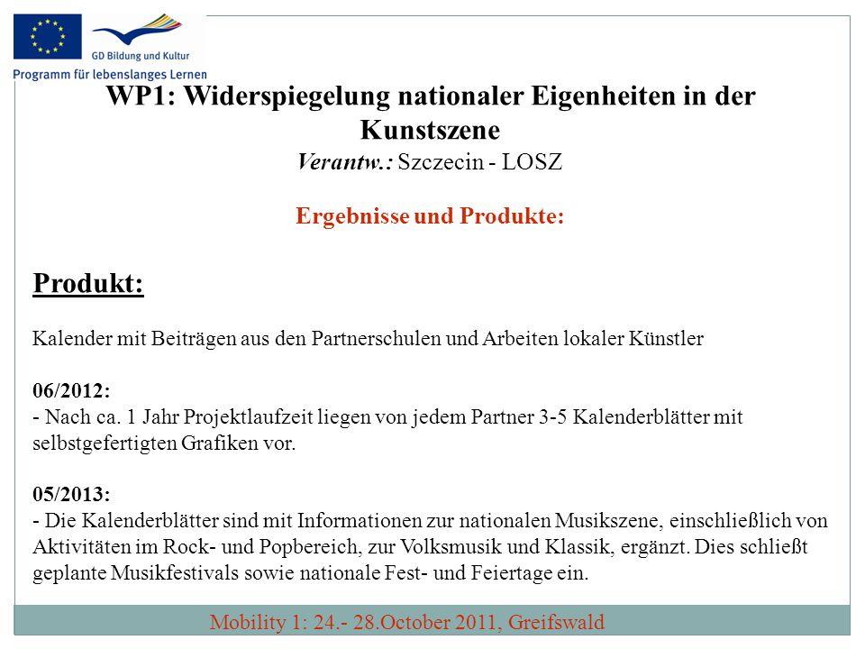 WP1: Widerspiegelung nationaler Eigenheiten in der Kunstszene Verantw.: Szczecin - LOSZ Ergebnisse und Produkte: Produkt: Kalender mit Beiträgen aus d
