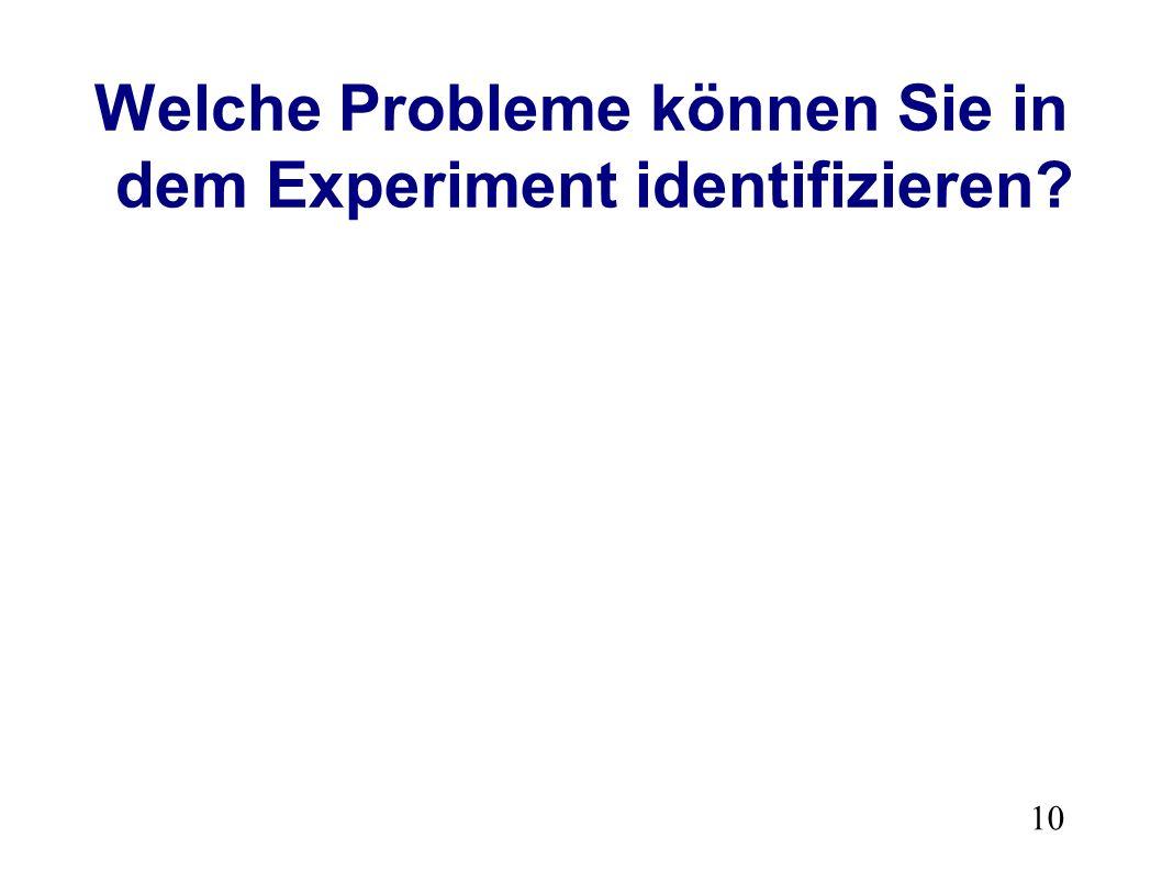 10 Welche Probleme können Sie in dem Experiment identifizieren