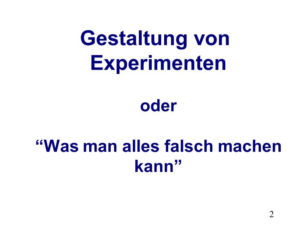 2 Gestaltung von Experimenten oder Was man alles falsch machen kann