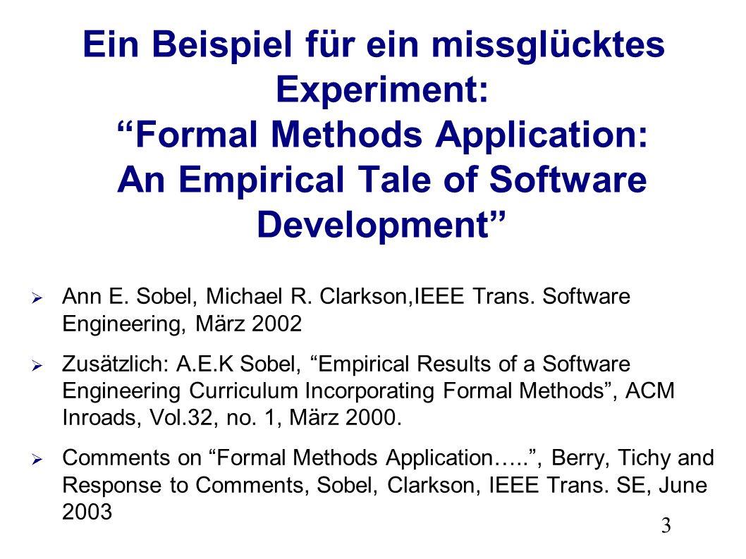 3 Ein Beispiel für ein missglücktes Experiment: Formal Methods Application: An Empirical Tale of Software Development Ann E.