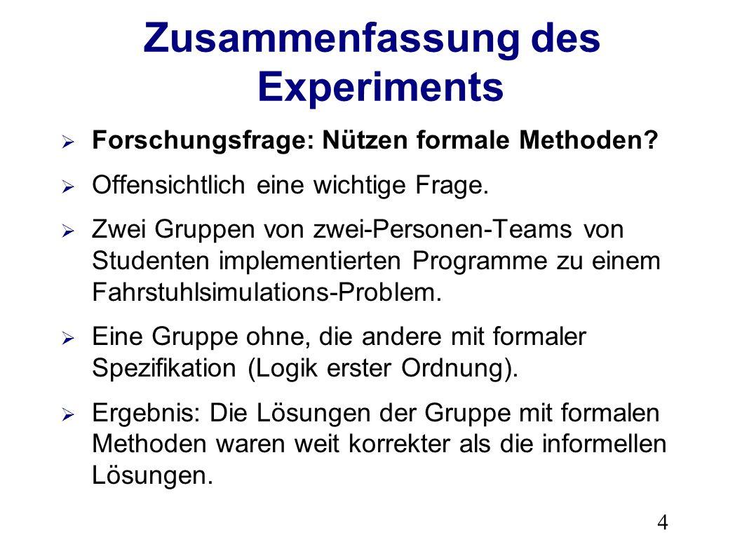 4 Zusammenfassung des Experiments Forschungsfrage: Nützen formale Methoden.