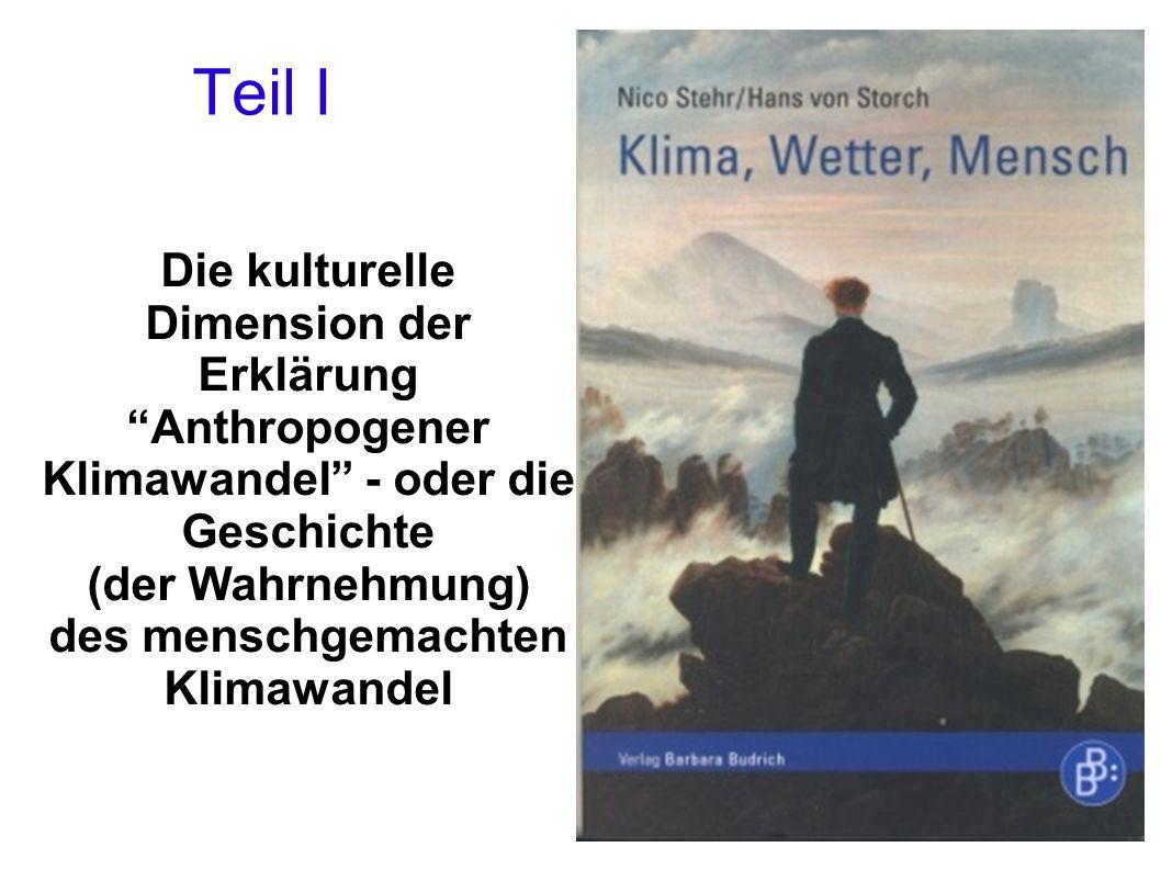 Das Reden über das Klima, die Betonung der Konsistenz von Klima und Gesellschaft, sind immer auch als Machtinstrument verwendet worden.