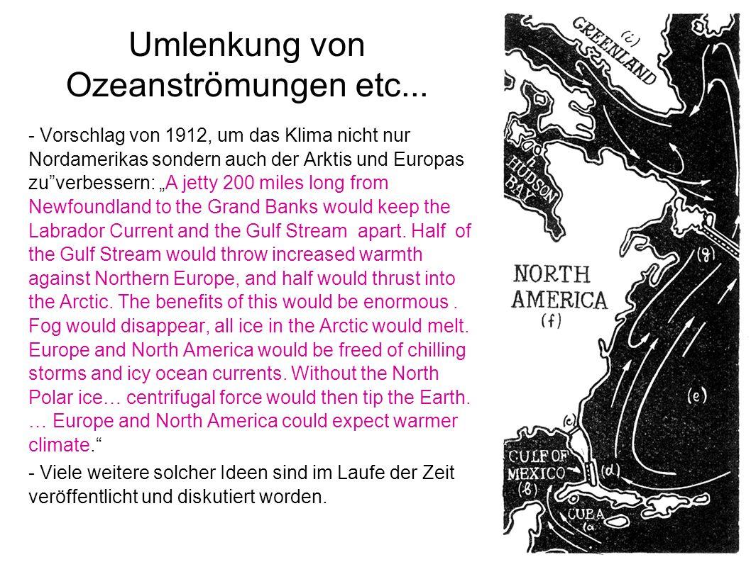 Umlenkung von Ozeanströmungen etc... - Vorschlag von 1912, um das Klima nicht nur Nordamerikas sondern auch der Arktis und Europas zuverbessern: A jet