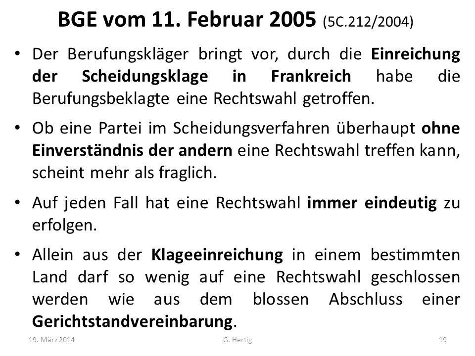 BGE vom 11. Februar 2005 (5C.212/2004) Der Berufungskläger bringt vor, durch die Einreichung der Scheidungsklage in Frankreich habe die Berufungsbekla