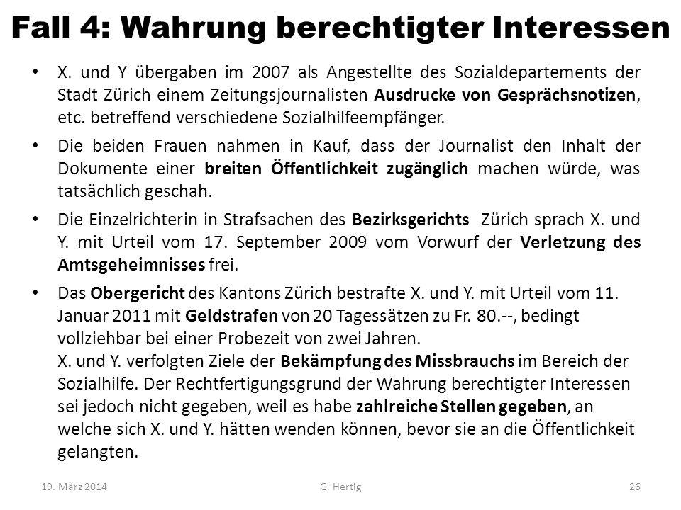 Fall 4: Wahrung berechtigter Interessen X. und Y übergaben im 2007 als Angestellte des Sozialdepartements der Stadt Zürich einem Zeitungsjournalisten