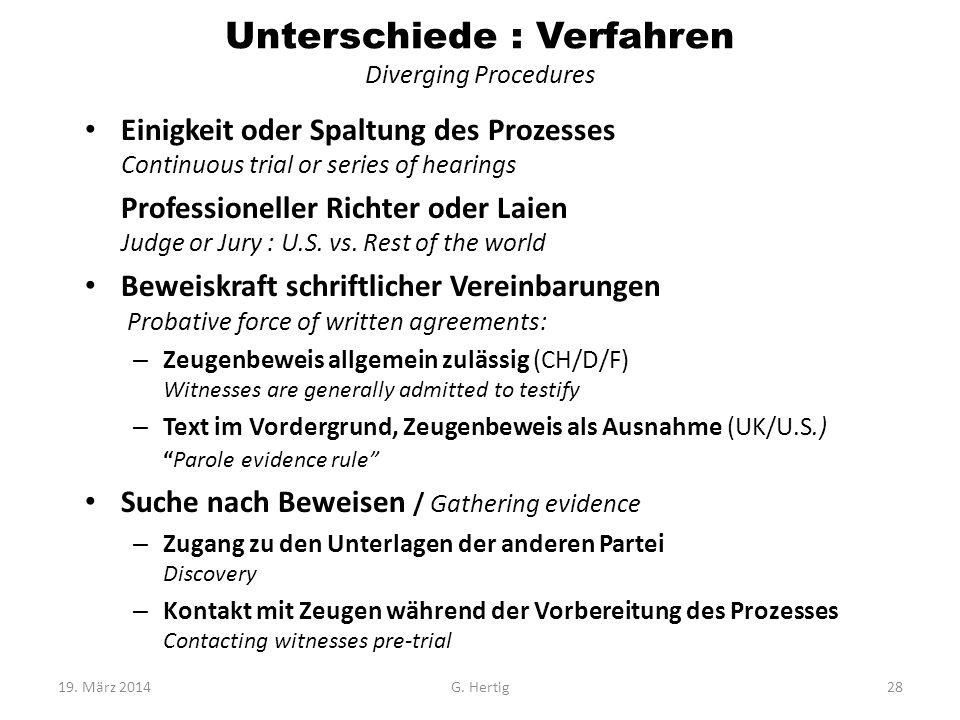 Unterschiede : Verfahren Diverging Procedures Einigkeit oder Spaltung des Prozesses Continuous trial or series of hearings Professioneller Richter ode