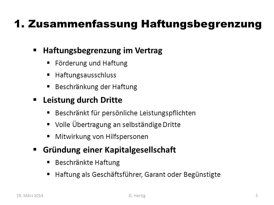 1. Zusammenfassung Haftungsbegrenzung Haftungsbegrenzung im Vertrag Förderung und Haftung Haftungsausschluss Beschränkung der Haftung Leistung durch D