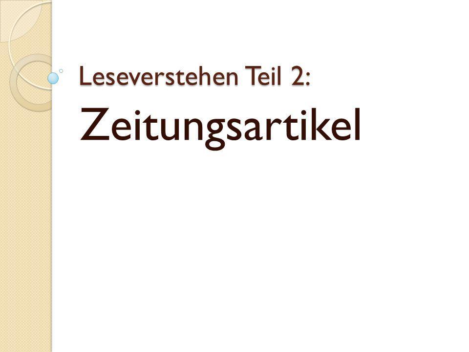 Hilfreiche Hinweise Erweitern Sie Ihren Wortschatz Lesen Sie Zeitungen, besonders Artikel über den deutschen Alltag oder neuere Tendenzen im deutschen Lebens- und Berufsalltag.