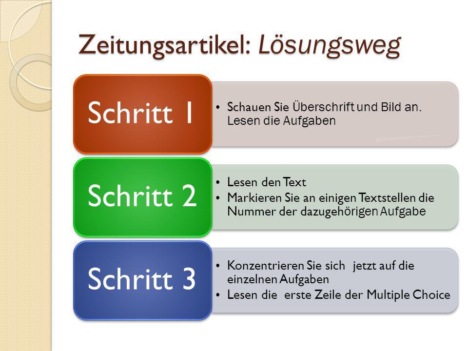 Zeitungsartikel: L ösungsweg Schauen Sie Überschrift und Bild an. Lesen die Aufgaben Schritt 1 Lesen den Text Markieren Sie an einigen Textstellen die