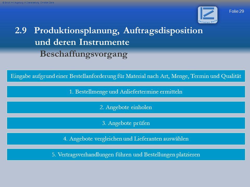 Folie 29 © Skript IHK Augsburg in Überarbeitung Christian Zerle 2. Angebote einholen 3. Angebote prüfen 4. Angebote vergleichen und Lieferanten auswäh