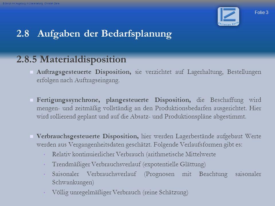 Folie 24 © Skript IHK Augsburg in Überarbeitung Christian Zerle 2.9 Produktionsplanung, Auftragsdisposition und deren Instrumente Bestellrythmusverfahren