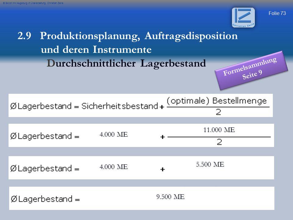 Folie 73 © Skript IHK Augsburg in Überarbeitung Christian Zerle 4.000 ME 4.000 ME 11.000 ME 11.000 ME 4.000 ME 4.000 ME 5.500 ME 5.500 ME 9.500 ME 9.5